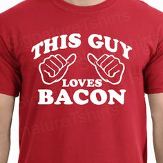 This Guy Loves Bacon Mens T-shirt tshirt shirt Christmas gift funny tee more colors S - 2XL. $15.95, via Etsy.