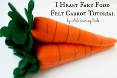 Realistic felt carrot tutorial, perfect for Easter or a play kitchen http://whilewearingheels.blogspot.com/2011/09/i-heart-fake-food-felt-carrot-tutorial.html