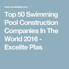 Do you need a reliable swimming pool construction company? Here are top 50 swimming pool construction companies from 7 continents (global pool contractors) Swimming Pool Construction, Construction Companies, Pool Contractors, Pool Enclosures, Swimming Pools, 50th, World, Top, Swiming Pool