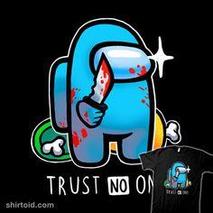 Trust No One   Shirtoid #amongus #blancavidal #gaming #impostor #videogame