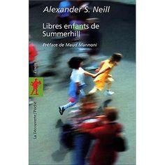 Libres enfants de Summerhill - poche - Fnac.com - Alexander Sutherland Neill - Livre