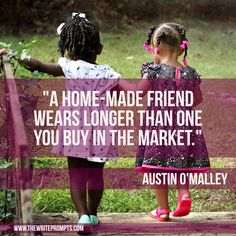 Quote Writing Prompt: read this Austin O'Malley quote, contemplate it, then write for fifteen minutes.