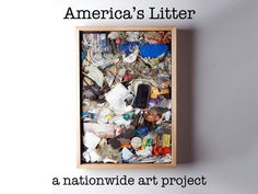 America's Litter: A Nationwide Art Project by Noah Schenk, via Kickstarter. PLEASE JOIN by 10/11/12