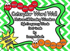 Totally cute...I needed this!  A caterpillar word wall with the high frequency words from McGraw Hill Reading Wonders.$