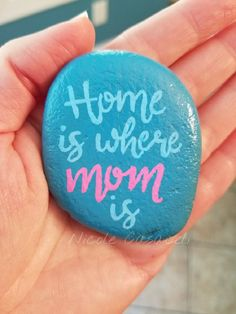 Home is where mom is. Mothers day painted rock #52rocks #paintedrocks #kindnessrocks #mothersday