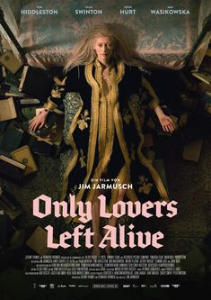 "The German Poster for Jim Jarmusch's most beautiful film ""Only Lovers Left Alive"" (2013) starring Tilda Swinton and Tom Hiddleston"