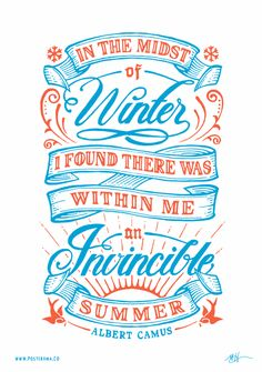 ❝In the midst of winter i found there was within me an Invincible summer❞ Albert Camus