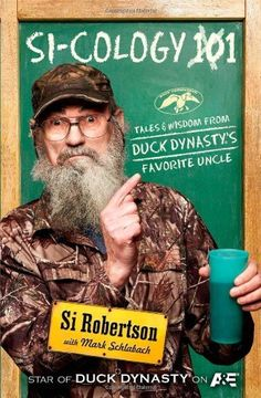 Si-cology 1: Tales and Wisdom from Duck Dynasty's Favorite Uncle by Si Robertson