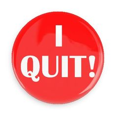 Funny Buttons - Custom Buttons - Promotional Badges - Funny Employment Humor Pins - Wacky Buttons - I QUIT!