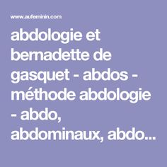 abdologie et bernadette de gasquet - abdos - méthode abdologie - abdo, abdominaux, abdos,excercices abdominaux, muscler ventre, ventre plat - aufeminin
