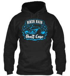 Biker Hair Don't Care Black Sweatshirt Front