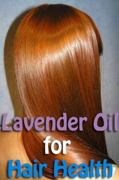 Lavender Oil for Hair Health | NaturalAlternativeRemedy