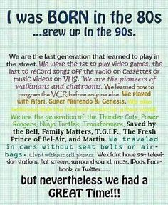 I was BORN in the 80s...grew up in the 90s