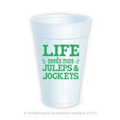 No event is complete without fun and festive drinkware! Our Life Needs More® Juleps & Jockeys foam cup is sure to be a hit at your party. White foam cups come printed on 2 sides and packaged in clear plastic sleeves. These 16 oz cups are disposable. 10 cups per sleeve. https://incrediblycharming.com/foam-cups/75-life-needs-norereg-juleps-jockeys-foam-cup.html Made in the USA.