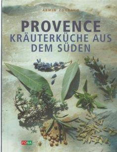 Die Fernwehküche aus Frankreich Provence, Armin, Kraut, Photo And Video, Plants, France, Planters, Plant, Planting