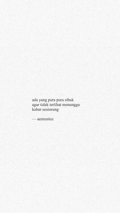 Quotes Rindu, Quotes Lucu, Cinta Quotes, Quotes Galau, Tumblr Quotes, Text Quotes, People Quotes, Mood Quotes, Daily Quotes