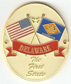 """Delaware motto-"""" Liberty and Independence"""""""