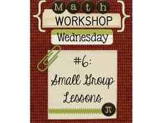 Middle School Math Rules!: Workshop Wednesday #6- Small Group Instruction