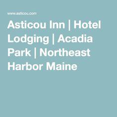 Asticou Inn | Hotel Lodging | Acadia Park | Northeast Harbor Maine