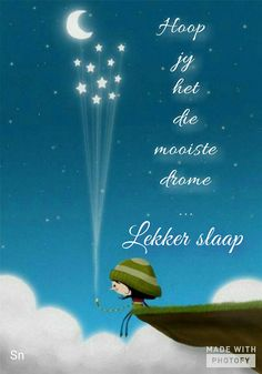 Hoop jy het die mooiste drome, lekker slaap. Good Night Messages, Good Night Quotes, Goeie Nag, Afrikaans Quotes, Good Night Sweet Dreams, Special Quotes, Day Wishes, Jesus Is Lord, Funny Quotes