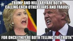 Trump & Hillary are both calling each other liars and frauds. For once, they're both telling the truth. May the Grand Old Party Rest in Peace! Fell for a fraud!