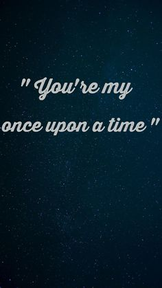You are my once upon a time / Spoby