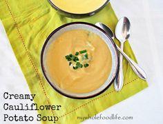 Creamy Cauliflower Potato Soup.  A simple, no fuss recipe to warm you on those cold winter days. #vegan #glutenfree #soups #stews #cauliflowersoup #cauliflower #potato #cleaneating #healthy