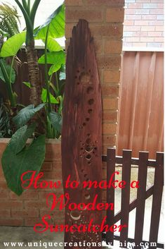How to make a wooden suncatcher for your garden