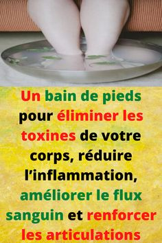 A foot bathtub to take away toxins out of your physique, cut back irritation, enhance circulate Naturopathy, Diet And Nutrition, Physique, Health Tips, About Me Blog, Coups, Circulation Sanguine, Important, Epsom