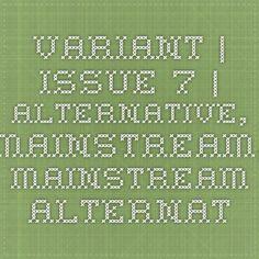 Variant   issue 7   Alternative, Mainstream, Mainstream Alternatives: The viability of the artist-led initiative Alternative, Bullet Journal, Led, Artist, Artists