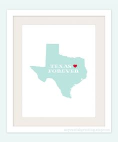 Texas Forever 8x10 Print  Customized State by AsYouWishPrinting, $15.00