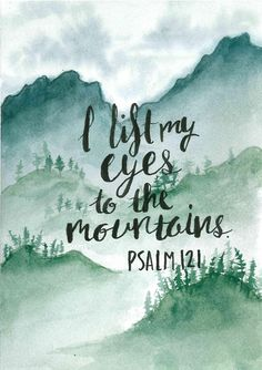 I lift my eyes to the mountains Bible Verses Quotes, Bible Scriptures, Faith Quotes, Psalm 121, Faith Prayer, Favorite Bible Verses, Love The Lord, Quotes About God, Christians