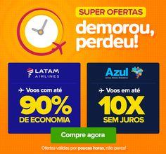 Super Ofertas LATAM e AZUL! Demorou, Perdeu! :: Jacytan Melo Passagens