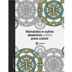 Livro – Coleção Antiestresse - Mandalas e Outros Desenhos Celtas Para Colorir