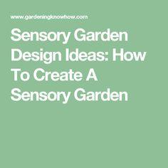 Sensory Garden Design Ideas: How To Create A Sensory Garden