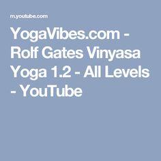 YogaVibes.com - Rolf Gates Vinyasa Yoga 1.2 - All Levels - YouTube