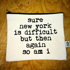 new york is great. it is also the most difficult place i have ever lived. good thing i'm up to it. do not put in dryer unless you want a mini me pouch. this bag is 6 x 8 inches and is made by hand by happy people in nyc. Missing Home Quotes, Mine Quotes, Brooklyn Girl, Somewhere Only We Know, New York Homes, I Love Ny, City That Never Sleeps, Concrete Jungle, Happy People
