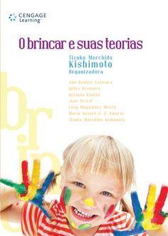 O Brincar e suas Teorias  Autora: Tizuko Morchida Kishimoto (Organizadora)