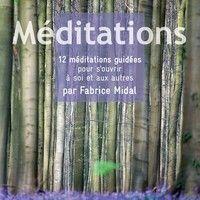 """Extrait de """"Méditations - 12 méditations guidées pour s'ouvrir à soi et aux autres"""" de Fabrice Midal by Audiolib on SoundCloud"""