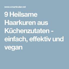 9 Heilsame Haarkuren aus Küchenzutaten - einfach, effektiv und vegan