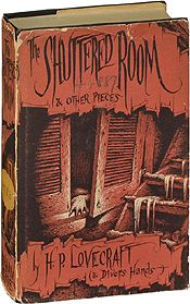 The Shuttered Room and Other Pieces by H.P. Lovecraft. 2,500 copies were published by Arkham House in 1959.