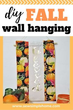 Create your own diy fall wall hanging and learn how to make a fabric wall hanging with a dowel. Halloween Sewing Projects, Easy Sewing Projects, Sewing Projects For Beginners, Halloween Crafts, Fall Sewing, Hanging Fabric, Fabric Pen, Sewing Patterns For Kids, Iron On Vinyl