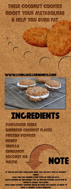 Along with the amazing taste, the protein coconut cookies will boost your metabolism and help you burn fat. They will