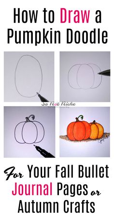 How to draw a cute pumpkin doodle for fall decor and bullet journals. Full step-by-step photo tutorial inside.