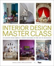 Interior Design Master Class: 100 Lessons from America's Finest Designers on the Art of Decoration. Interior Design Master Class 100 Lessons from America s Finest Designers on the Art of Decoration. Interior Design Masters, Interior Design Books, Book Design, Interior Decorating, Interior Design Classes, Room Interior, Design Ideas, This Is A Book, The Book