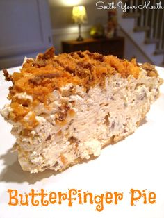 Butterfinger Pie - South Your Mouth. my brothers and I use to crumble up butterfinger, and put in blender with ice cream! So, I know this is GOOD!!!!