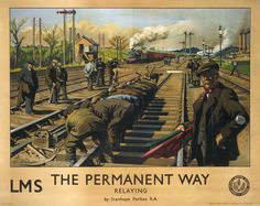 The Permanent Way LMS (London Midland & Scottish Railway), showing engineers laying track. The poster is intended to draw attention to the good riding quality of the railway's track. Artwork by Stanhope Alexander Forbes. Train Posters, Railway Posters, Poster Ads, Advertising Poster, Posters Uk, English Posters, Trains, Train Art, Vintage Humor