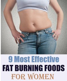 9 Most Effective Fat Burning Foods for Women