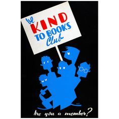 Be kind to books club Are you a member? by Arlington Gregg WPA poster shows a group of children holding a sign for the book club. Made by Illinois W. Art Project, between 1936 and Fine Art Prints, Framed Prints, Poster Prints, Canvas Prints, Works Progress Administration, Wpa Posters, Arts And Crafts Storage, Reading Posters, Thing 1