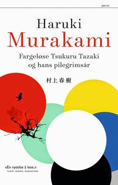 "Rose-Maries litteratur- og filmblogg: Haruki Murakami: ""Fargeløse Tsukuru Tazaki og hans pilgrimsår"""